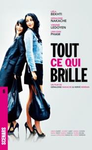 Géraldine Nakache et Hervé Mimran - Tout ce qui brille - Scénario du film.