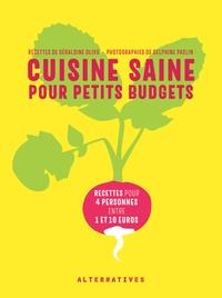 Géraldine Olivo et Delphine Paslin - Cuisine saine pour petits budgets.