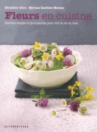 Géraldine Olivo - Fleurs en cuisine - Recettes aux fleurs simples et gourmandes pour voir la vie en rose.