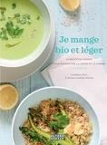 Géraldine Olivo et Myriam Gauthier-Moreau - Je mange bio et léger - 50 recettes veggie pour retrouver la ligne et la forme.