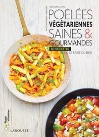 Géraldine Olivo - Poêlées végétariennes saines & gourmandes.