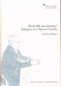 Géraldine Pflieger - De la ville aux réseaux - Dialogues avec Manuel Castells.