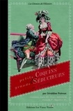 Géraldine Puireux - Petit ABC des illustres fripons et grands séducteurs.