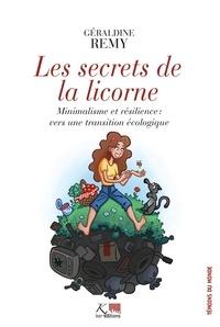 Géraldine Remy - Les secrets de la licorne - Minimalisme et résilience : vers une transition écologique.