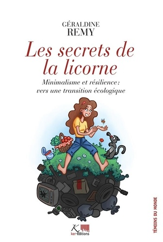 Les secrets de la licorne. Minimalisme et résilience : vers une transition écologique