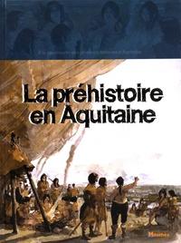 Géraldine Rigaud - La préhistoire en Aquitaine.