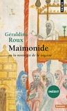 Géraldine Roux - Maïmonide ou la nostalgie de la sagesse.