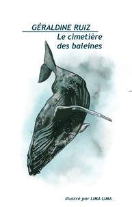 Géraldine Ruiz - Le cimetière des baleines.