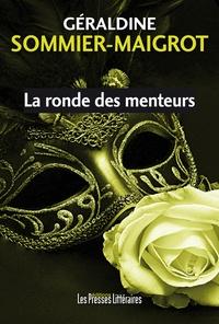 Géraldine Sommier-Maigrot - La ronde des menteurs.