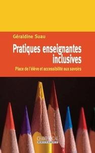 Géraldine Suau - Pratiques enseignantes inclusives - Place de l'élève et accessibilité aux savoirs.