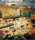 Géraldine Texier-Rideau et Michaël Darin - Places de Paris XIXe-XXe siècles.