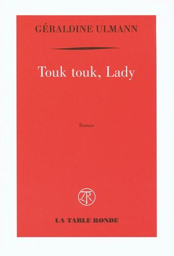 Géraldine Ulmann - Touk touk, Lady.