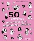Géraldyne Prévot-Gigant - 50 exercices pour sortir de la dépendance affective.
