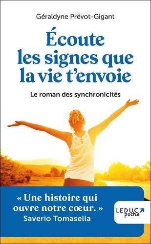 Géraldyne Prévot-Gigant - Ecoute les signes que la vie t'envoie - Le roman initiatique des synchronicités.