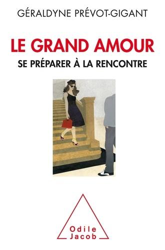 Géraldyne Prévot-Gigant - Le Grand Amour - Se préparer à la rencontre.