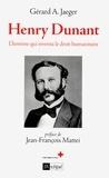 Gérard-A Jaeger - Henry Dunant - L'homme qui inventa la Croix-Rouge.