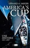 Gérard-A Jaeger - L'america's cup, une histoire.