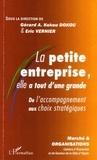 Gérard-A-Kokou Dokou et Eric Vernier - Marché et Organisations N° 2/2006 : La petite entreprise, elle a tout d'une grande - De l'accompagnement aux choix stratégiques.