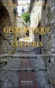 Gérard A Montifroy et Donald William - Géopolitique et cultures - Mentalités, identités, rivalités.