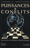 Gérard A Montifroy - Puissance & conflits - Analyses & décisions géopolitiques.