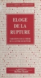 Gérard Abrial-Abramovitz - Éloge de la rupture - Variations sur le thème de la rupture.