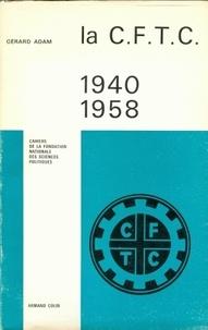 Gérard Adam - La CFTC (1940-1958) - Histoire politique et idéologique.