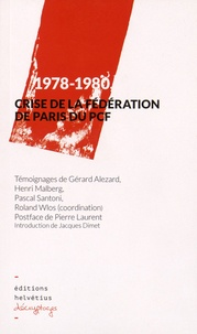 Gérard Alezard et Henri Malberg - 1978-1980, crise de la fédération de Paris du PCF.