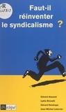 Gérard Alezard et Lydia Brovelli - Faut-il réinventer le syndicalisme ?.