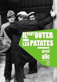 Gérard Alle - Il faut buter les patates.
