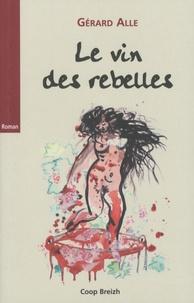 Gérard Alle - Lancelot fils de salaud Tome 3 : Le vin des rebelles.