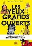 Gérard Alle et Caroline Troin - Les yeux grands ouverts - Douarnenez, 40 ans de cinéma et de diversité.