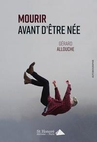 Gérard Allouche - Mourir avant d'être née.