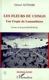 Gérard Althabe - Les fleurs du Congo - Une utopie du lumumbisme....