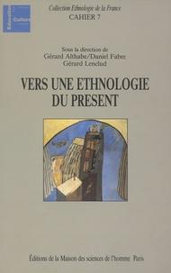 Gérard Althabe et Daniel Fabre - Vers une ethnologie du présent.