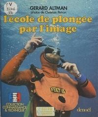 Gerard Altman et Anne Brisson - L'école de plongée par l'image.