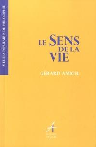 Gérard Amicel - Le sens de la vie.