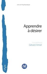 Gérard Amiel - Apprendre à désirer.