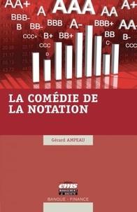 Gérard Ampeau - La comédie de la notation.