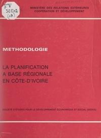 Gérard Ancey et Michel Pescay - La planification à base régionale en Côte-d'Ivoire - Le plan 1981-1985 et ses antécédents.