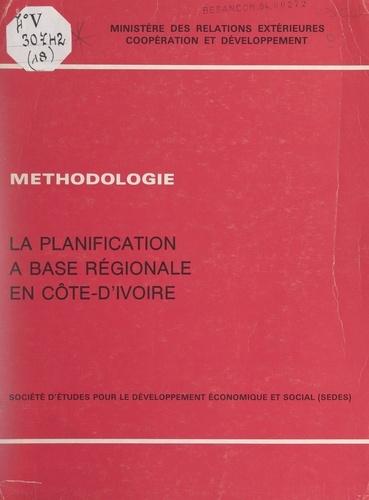 La planification à base régionale en Côte-d'Ivoire. Le plan 1981-1985 et ses antécédents