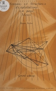 Gérard Ancey - Monnaie et structures d'exploitations en pays Mossi (Haute-Volta).
