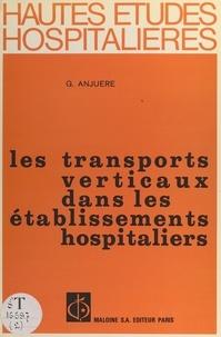 Gérard Anjuere - Les transports verticaux dans les établissements hospitaliers.