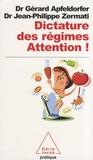 Gérard Apfeldorfer et Jean-Philippe Zermati - Dictature des régimes - Attention !.