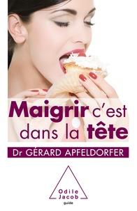 Gérard Apfeldorfer - Maigrir c'est dans la tête.