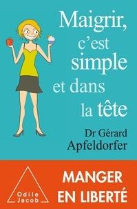 Téléchargez des manuels de français gratuits Maigrir, c'est simple et dans la tête DJVU