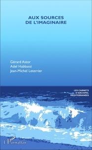 Gérard Astor et Adel Habbassi - Aux sources de l'imaginaire.