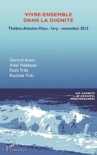 Gérard Astor et Adel Habbassi - Vivre-ensemble dans la dignité - Séminaire au Théâtre d'Ivry-sur-Seine, novembre 2015.