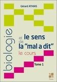 """Gérard Athias - Biologie et le sens de la """"mal a dit"""" - Le cours. Tome 1."""