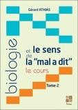 """Gérard Athias - Biologie et le sens de la """"mal a dit"""" - Le cours. Tome 2."""