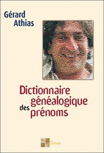 Gérard Athias - Dictionnaire généalogique des prénoms.